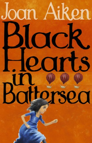Black Hearts in Battersea (The Wolves Of Willoughby Chase Sequence, Band 2) (Tom Aikens)