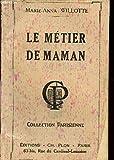 Telecharger Livres LE METIER DE MAMAN COLLECTION PARISIENNE (PDF,EPUB,MOBI) gratuits en Francaise