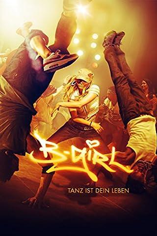 B-Girl - Tanz ist Dein