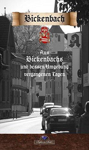 Aus Bickenbachs und dessen Umgebung vergangenen Tagen