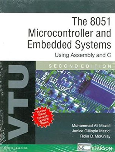 The 8051 Microcontroller and Embedded Systems: Using Assembly and C - VTU