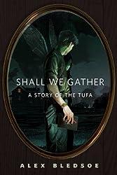 Shall We Gather: A Tor.Com Original