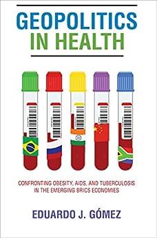 Geopolitics In Health por Eduardo A. Gómez