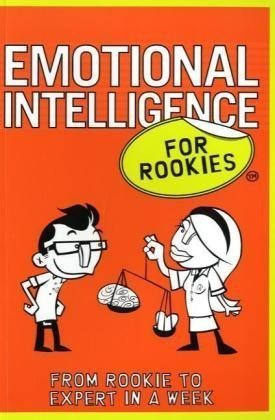 Emotional Intelligence for Rookies: From Rookie to Expert in a Week by Andrea Bacon (2011-09-01)