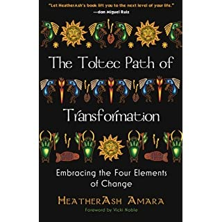[Toltec Path Of Transformation: Embracing the Four Elements of Change] [By: Heather Ash Amara] [October, 2012]