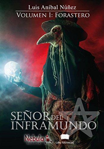 Señor del inframundo: Volumen I: Forastero por Luis Aníbal Núñez