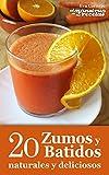 20 zumos y batidos naturales y deliciosos (Cocinando nº 3)