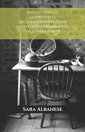 Bertolt Brecht: la difficolt della rappresentazione di un evento drammatico nell'opera d'arte