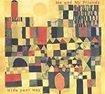 Hide Your Way [Vinyl LP]