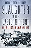 Best Book On Hitlers - Slaughter on the Eastern Front: Hitler and Stalin's Review