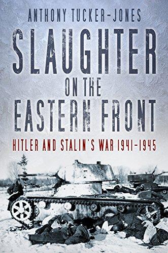 Slaughter on the Eastern Front por Anthony Tucker-Jones