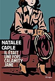 Il était une fois Calamity Jane par Natalee Caple