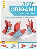 360° Origami. Einfach wie noch nie: Das erste Buch mit 3D-Faltzeichnungen und Rundum-Ansichten. Extra: Mit Online-Faltvideos