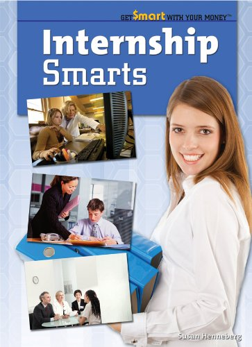 Internship Smarts (Get Smart With Your Money)