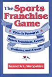 Telecharger Livres The Sports Franchise Game Cities in Pursuit of Sports Franchises Events Stadiums and Arenas By Kenneth L Shropshire published June 1995 (PDF,EPUB,MOBI) gratuits en Francaise
