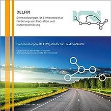 """Dienstleistungen als Erfolgsfaktor für Elektromobilität.: Ergebnisse aus dem Förderschwerpunkt """"Dienstleistungsinnovationen für Elektromobilität""""."""