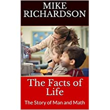 The Facts of Life: The Story of Man and Math (English Edition)