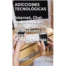 Adicciones Tecnológicas (Adicciones del Nuevo Milenio nº 4) (Spanish Edition)