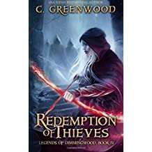Redemption of Thieves: Volume 4 (Legends of Dimmingwood)