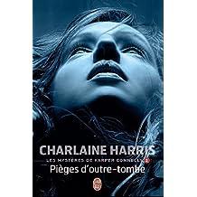 Les Mysteres de Harper Connelly - 2: Pieges D'Outre-Tombe (Darklight)