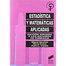 Estadística y matemáticas aplicadas: edición dirigida a los estudios de farmacia (Síntesis farmacia)