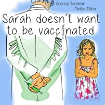 Sarah does not want to be vaccinated by Andreas Bachmair (2015-12-17)