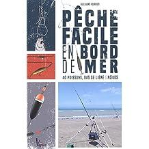 Pêche facile en bord de mer : 40 poissons, bas de ligne et noeuds