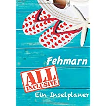 Fehmarn - All inklusive: Ein Inselplaner