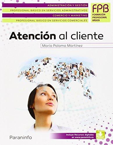 Descargar Libro Atención al cliente (Administracion Y Gestion) de MARÍA PALOMO MARTÍNEZ