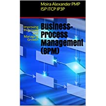 Business-Process Management (BPM)  : Improving Processes and Managing Growth (English Edition)
