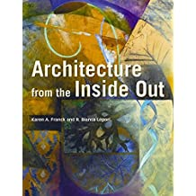 Architecture From the Inside Out - From the Body, the Senses, the Site and the Community 2E