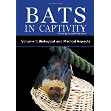 Bats in Captivity - Volume 1: Biological and Medical Aspects