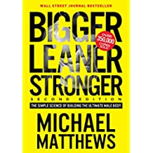 Bigger Leaner Stronger: The Simple Science of Building the Ultimate Male Body (The Muscle for Life Series Book 1) (English Edition)