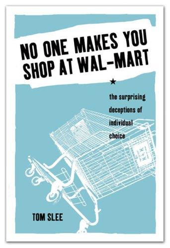 no-one-makes-you-shop-at-wal-mart-the-surprising-deceptions-of-individual-choice