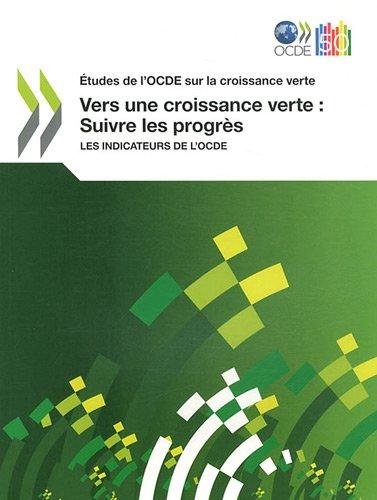 Vers une croissance verte : Suivre les progrès - ...