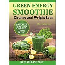 Green Energy Smoothies: 38 Recipes Cleanse and Weight Loss (Smoothies,  Green Smoothie, Vitamix Smoothie) (English Edition)