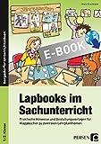 Lapbooks im Sachunterricht - 1./2. Klasse: Praktische Hinweise und Gestaltungsvorlagen für Klappbücher zu zentralen Lehrplanthemen (Bergedorfer Lapbooks)