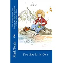 The Adventures of Tom Sawyer and The Adventures of Huckleberry Finn: Two Books in One