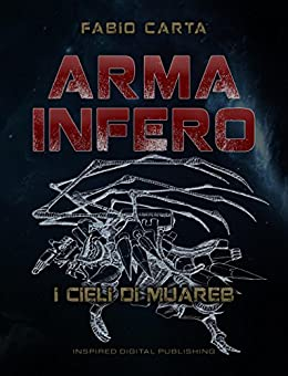 Arma Infero II: I Cieli di Muareb di [Carta, Fabio]