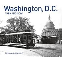 Washington, D.C. Then and Now(r): Compact Edition (Then and Now#174;)
