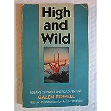 High and Wild: Essays on Wilderness Adventure