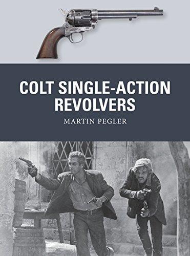 Colt Single-Action Revolvers (Weapon) por Martin Pegler