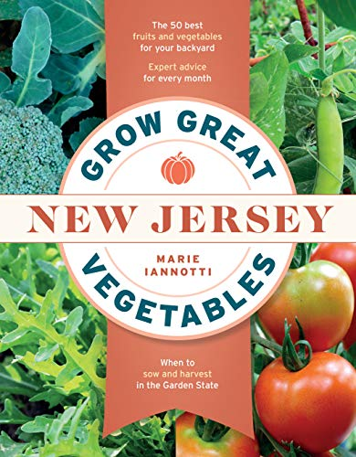 Grow Great Vegetables in New Jersey (Regional Vegetable Gardening Series) (English Edition)
