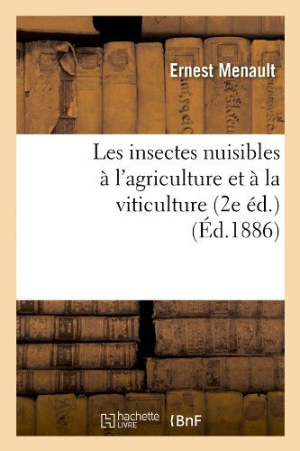 Les insectes nuisibles à l'agriculture et à la viticulture (2e éd.) (Éd.1886)
