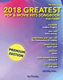 2018 Greatest Pop & Movie Hits Songbook For Piano: Piano Sheet Music - Easy Piano - Easy Piano Book - Piano Songbook - Easy Piano Keyboard - Popular Sheet Music Keyboard - Gift (English Edition)