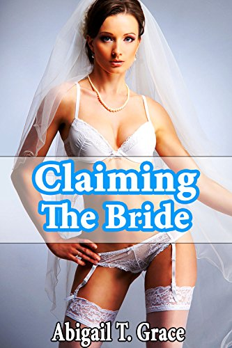 Claiming The Bride (Older Man Younger Woman Wedding Taboo) (Regency Silk & Scandal Book 4)