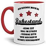 Tassendruck Geschenk-Tasse Zum Ruhestand mit Spruch: Ich befinde Mich im Ruhestand/Rente/Rentner/Pension/Abschieds-Geschenk - Innen & Henkel Rot