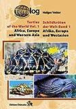 Schildkröten der Welt / Turtles of the World, Bd.1. Afrika, Europa und Westasien.