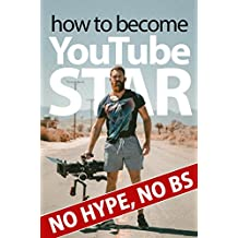 How to Become a YouTube Star: NO HYPE NO BS
