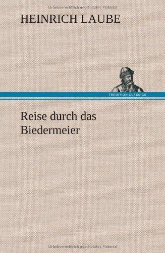 Reise durch das Biedermeier por Heinrich Laube